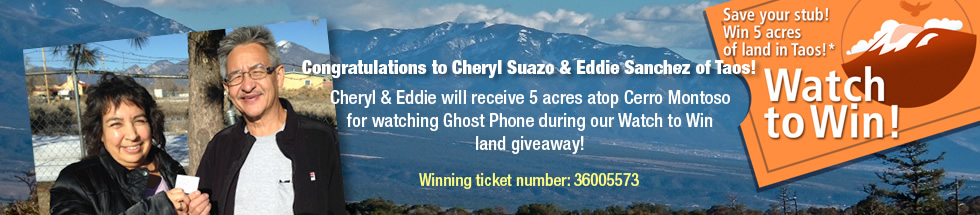 Congratulations go out to our Watcn to Win land winners who will receive  	5 acres of land in Taos for participating in our Ghost Phone land giveaway
