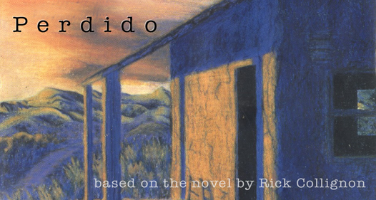 Perdido: A Screen Adaptation of the Rick Collignon Murder Mystery Set in North-Central New Mexico